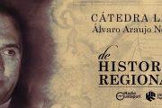 """Este viernes, segundo módulo de la Cátedra Libre de Historia Regional """"Álvaro Araújo Noguera"""""""