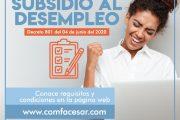 Comfacesar abre nueva convocatoria de postulación al subsidio de desempleo