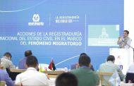 Registrador hace un llamado a la cooperación internacional para apoyar el control de ingreso de migrantes irregulares al país